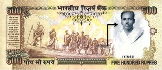 The Christian priest on the Indian Rs. 500 note to represent Titusji the only Christian in the Dandi Salt March along with Mahatma Gandhi.